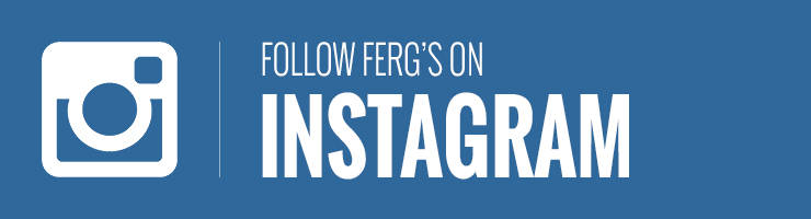 Follow Ferg's on Instagram